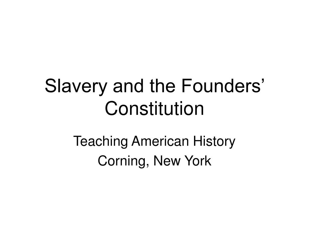 Slavery and the Founders' Constitution