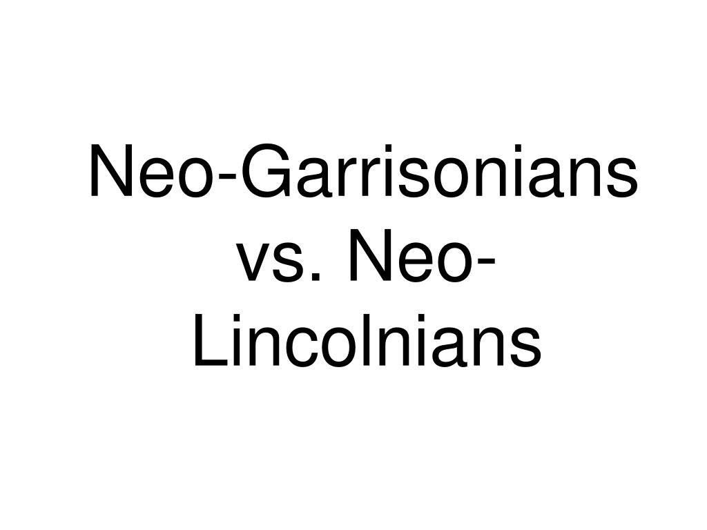 Neo-Garrisonians vs. Neo-Lincolnians