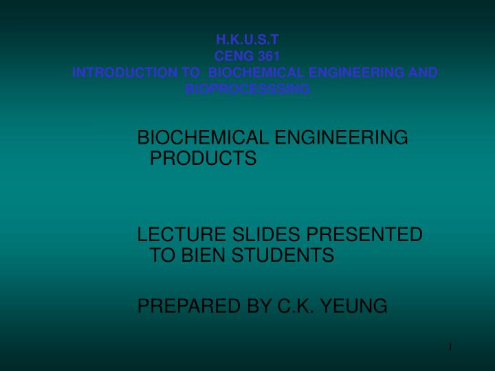 H k u s t ceng 361 introduction to biochemical engineering and bioprocesssing