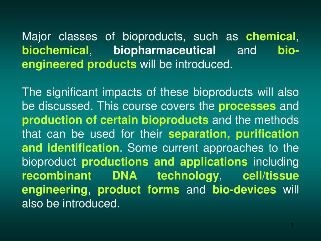 Major classes of bioproducts, such as