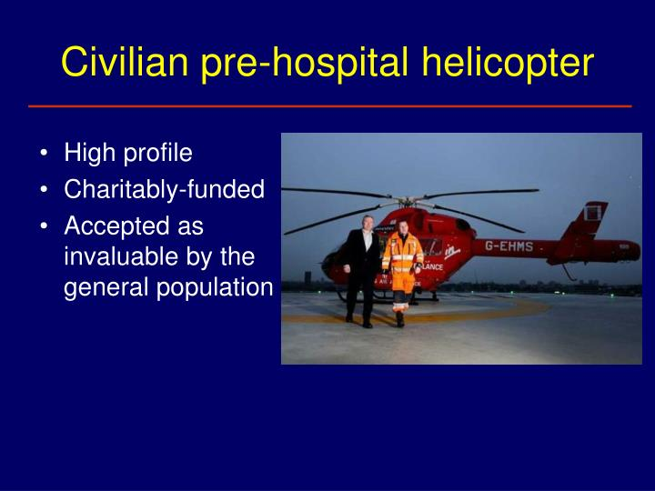Civilian pre hospital helicopter