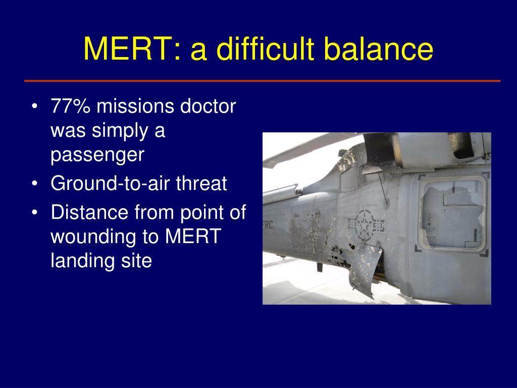 MERT: a difficult balance
