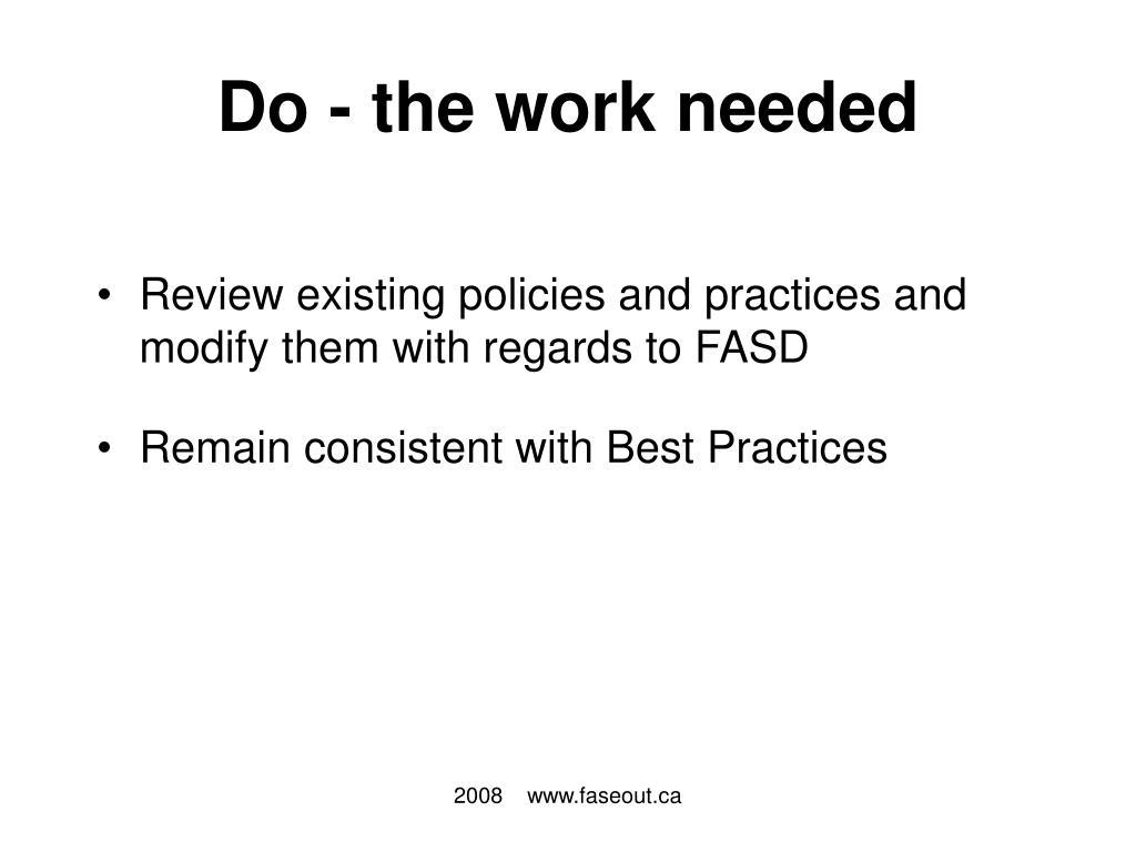 Do - the work needed