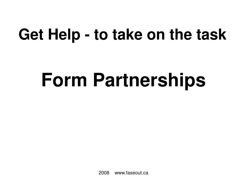 Get Help - to take on the task