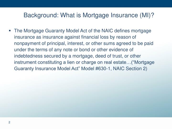 Background what is mortgage insurance mi