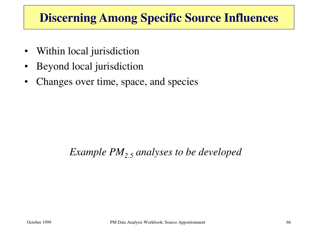 Discerning Among Specific Source Influences