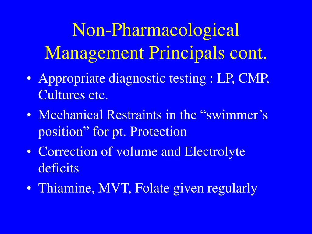 Non-Pharmacological Management Principals cont.