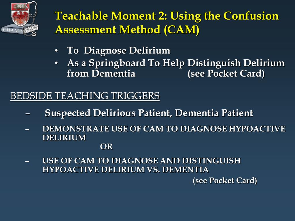 Teachable Moment 2: Using the Confusion Assessment Method (CAM)