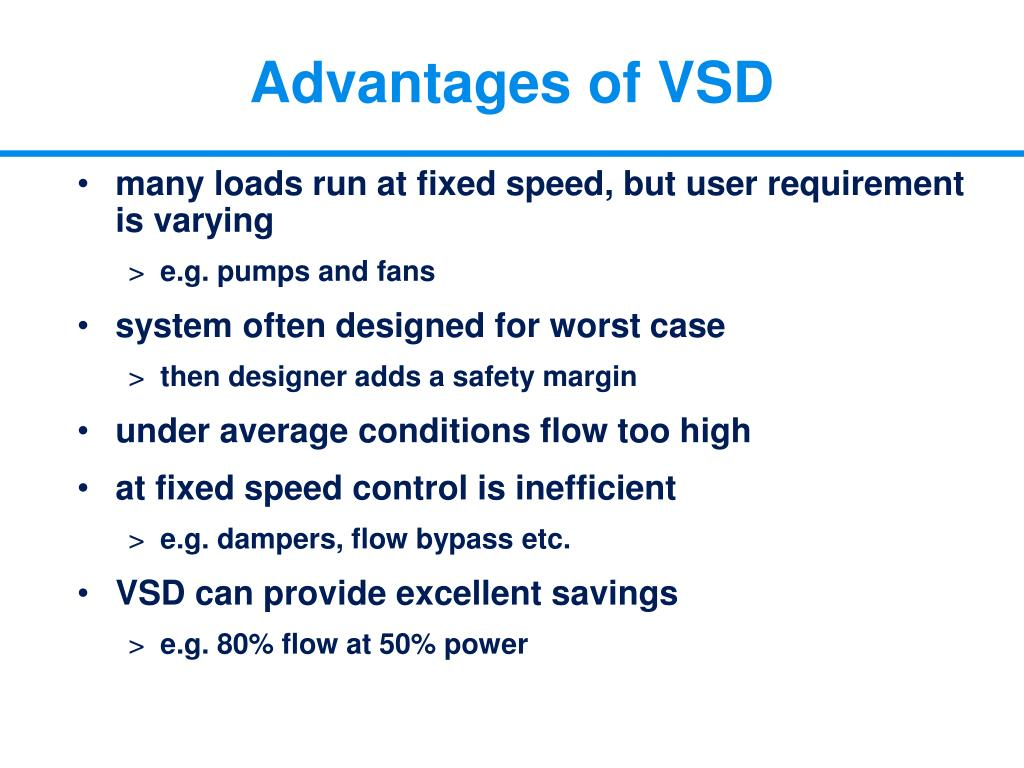 Advantages of VSD