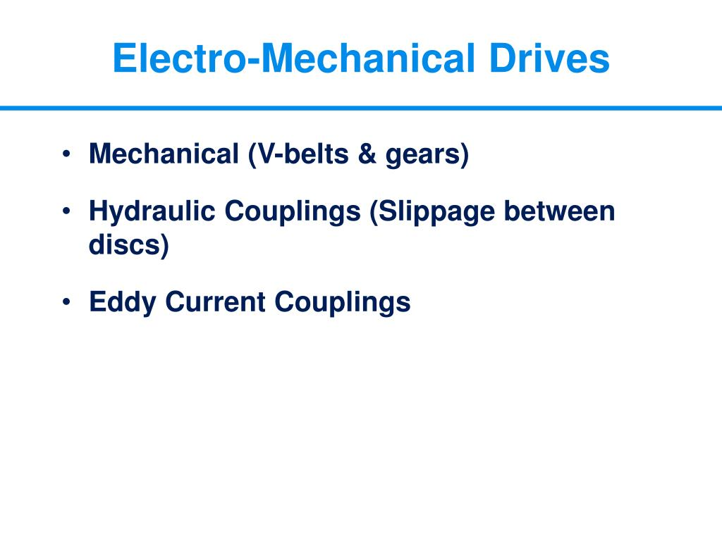 Electro-Mechanical Drives