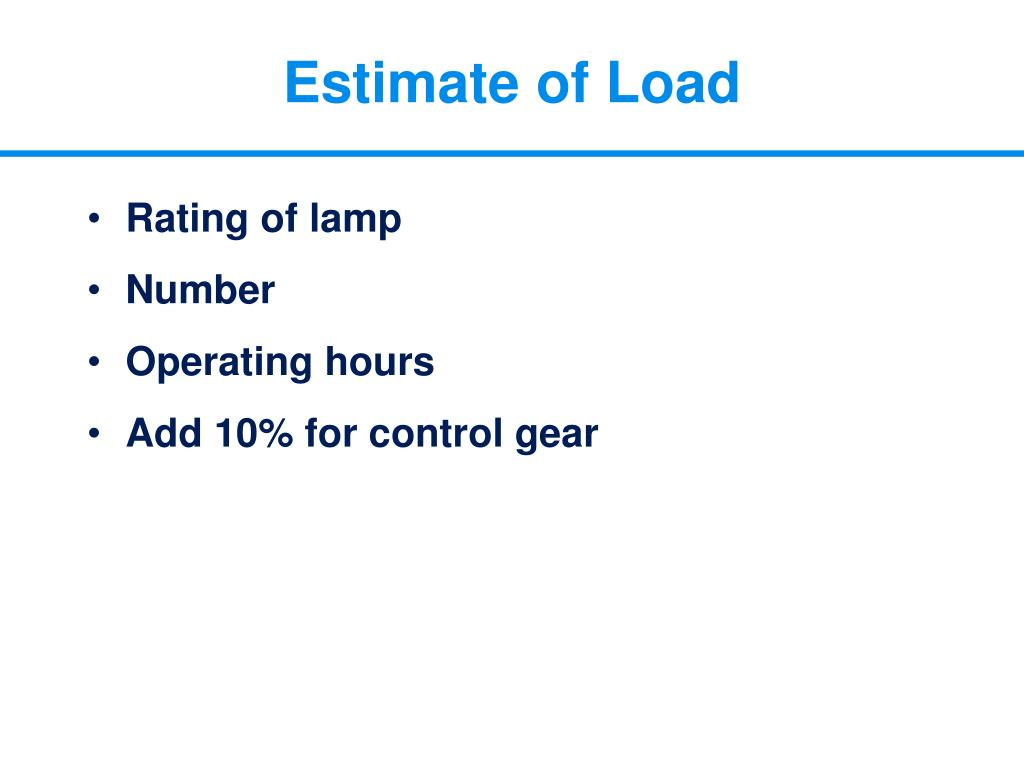 Estimate of Load