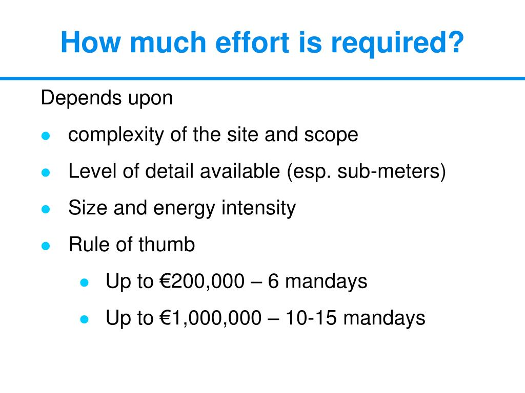 How much effort is required?