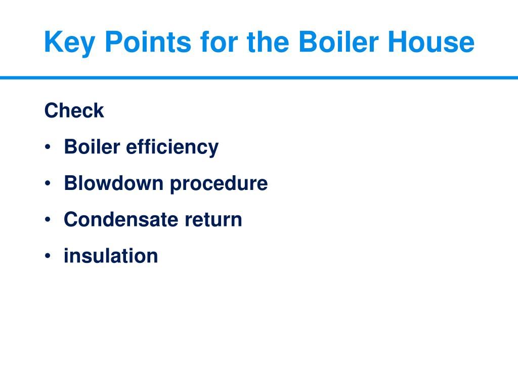 Key Points for the Boiler House