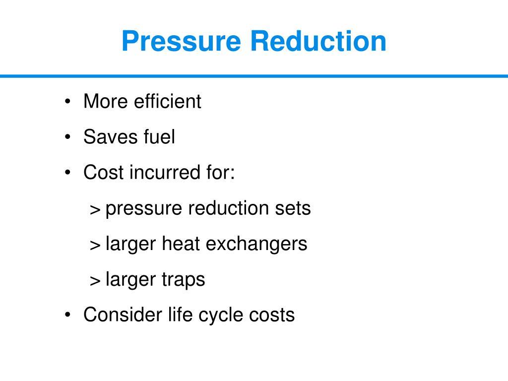 Pressure Reduction