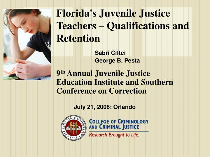 Florida s juvenile justice teachers qualifications and retention