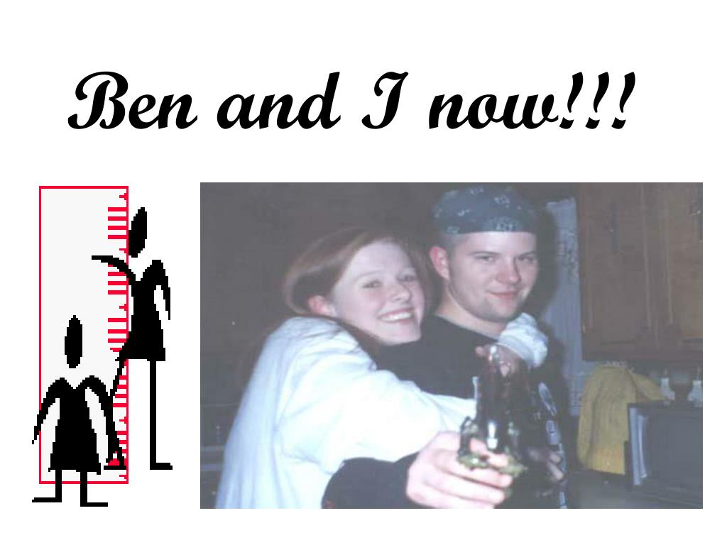 Ben and I now!!!