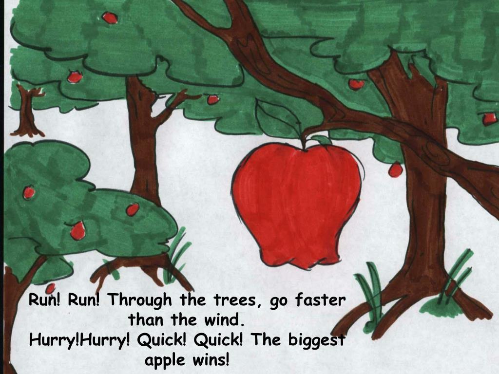 Run! Run! Through the trees, go faster than the wind.