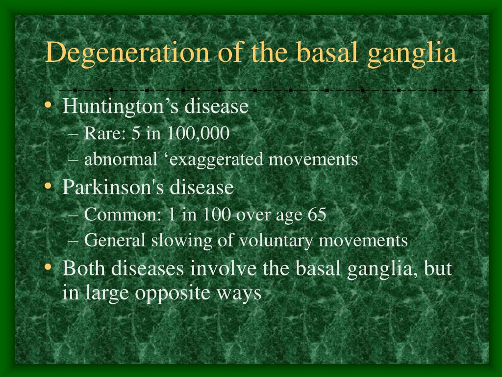 Degeneration of the basal ganglia