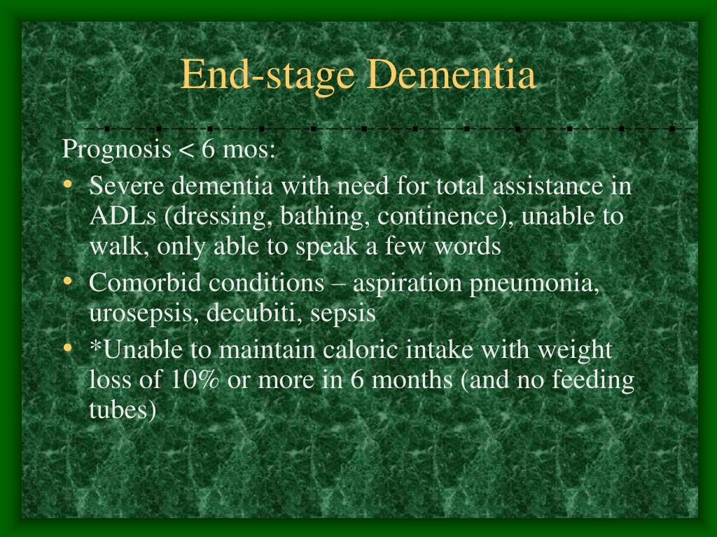 End-stage Dementia