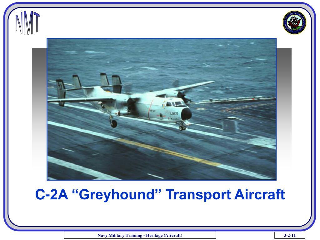 "C-2A ""Greyhound"" Transport Aircraft"