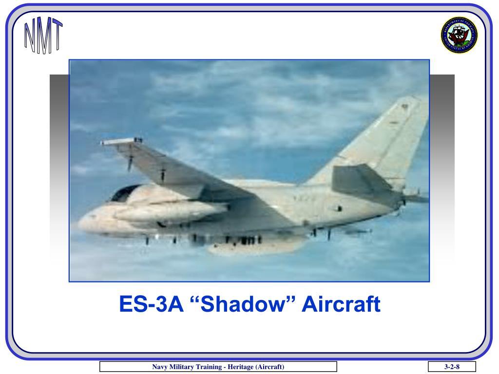 "ES-3A ""Shadow"" Aircraft"