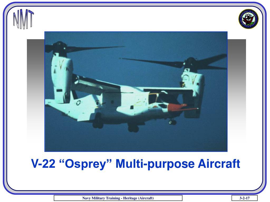 "V-22 ""Osprey"" Multi-purpose Aircraft"