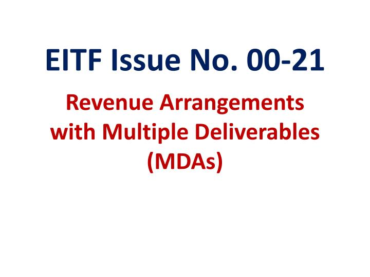 Eitf issue no 00 21 revenue arrangements with multiple deliverables mdas