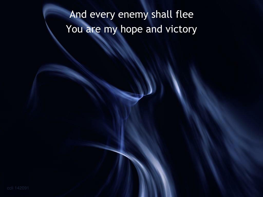 And every enemy shall flee