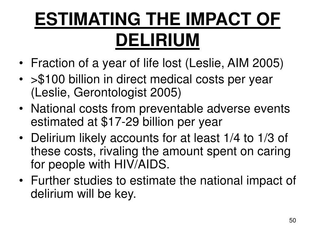ESTIMATING THE IMPACT OF DELIRIUM