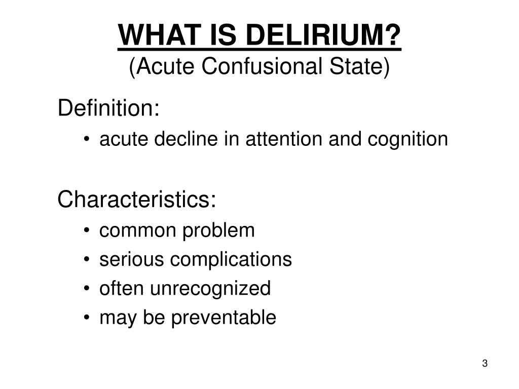 WHAT IS DELIRIUM?