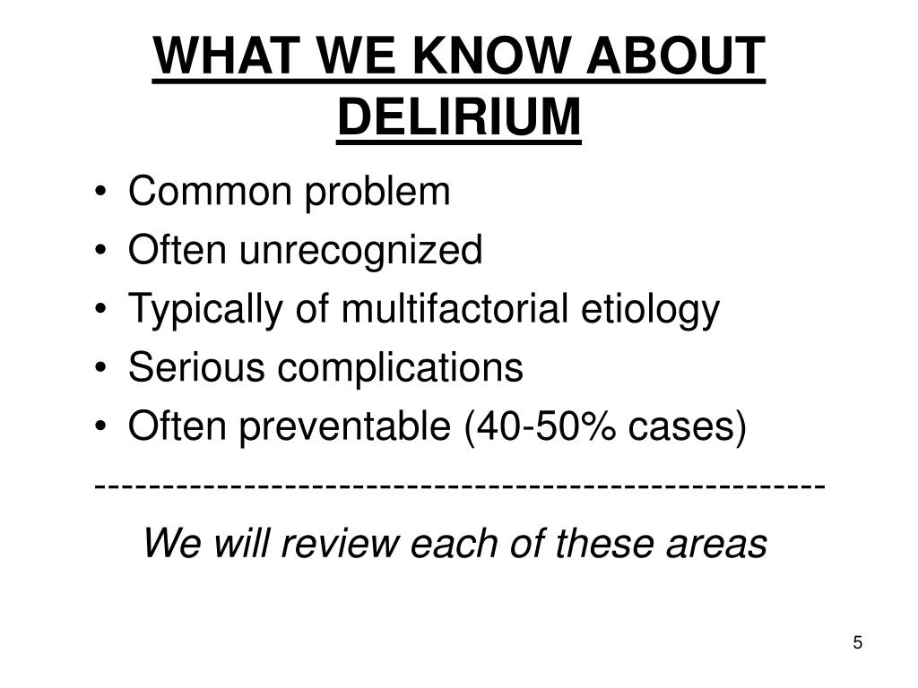 WHAT WE KNOW ABOUT DELIRIUM