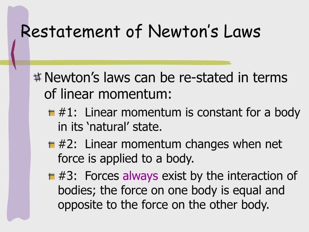 Restatement of Newton's Laws