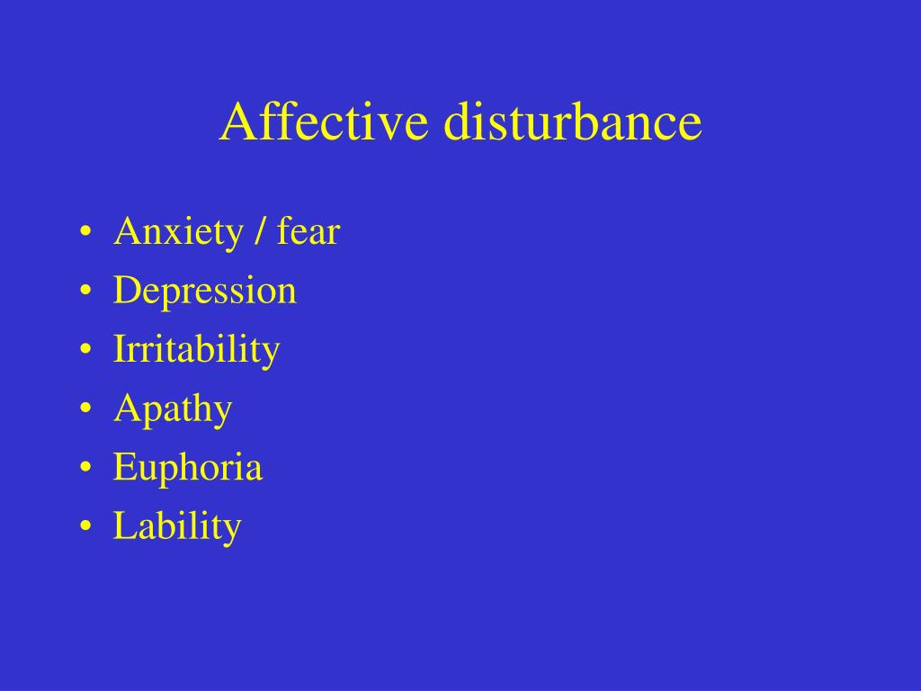 Affective disturbance