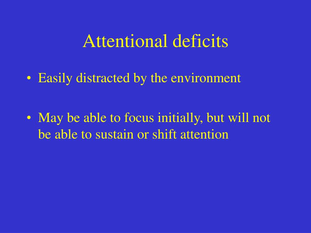 Attentional deficits