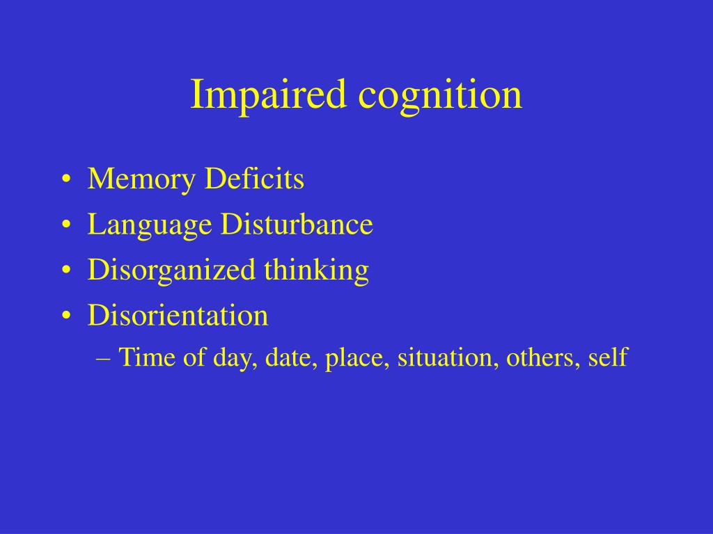 Impaired cognition
