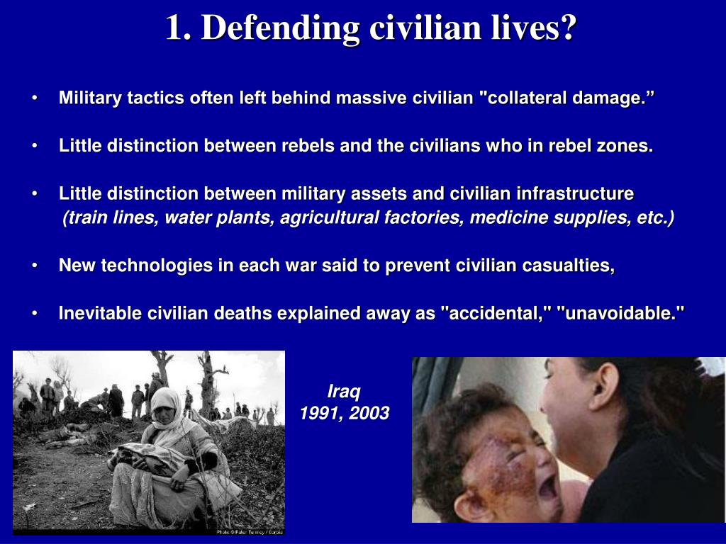 1. Defending civilian lives?