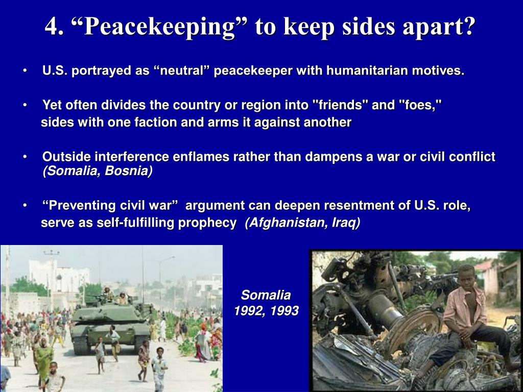 "4. ""Peacekeeping"" to keep sides apart?"