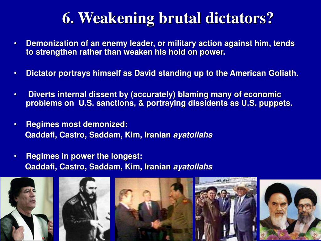 6. Weakening brutal dictators?