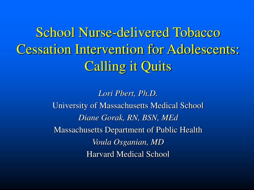 School Nurse-delivered Tobacco Cessation Intervention for Adolescents: Calling it Quits