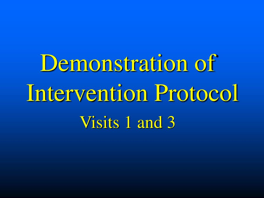 Demonstration of Intervention Protocol