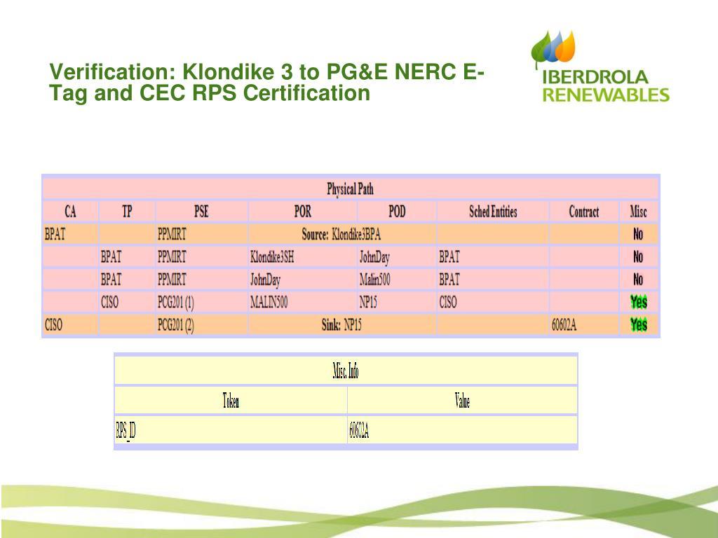 Verification: Klondike 3 to PG&E NERC E-Tag and CEC RPS Certification