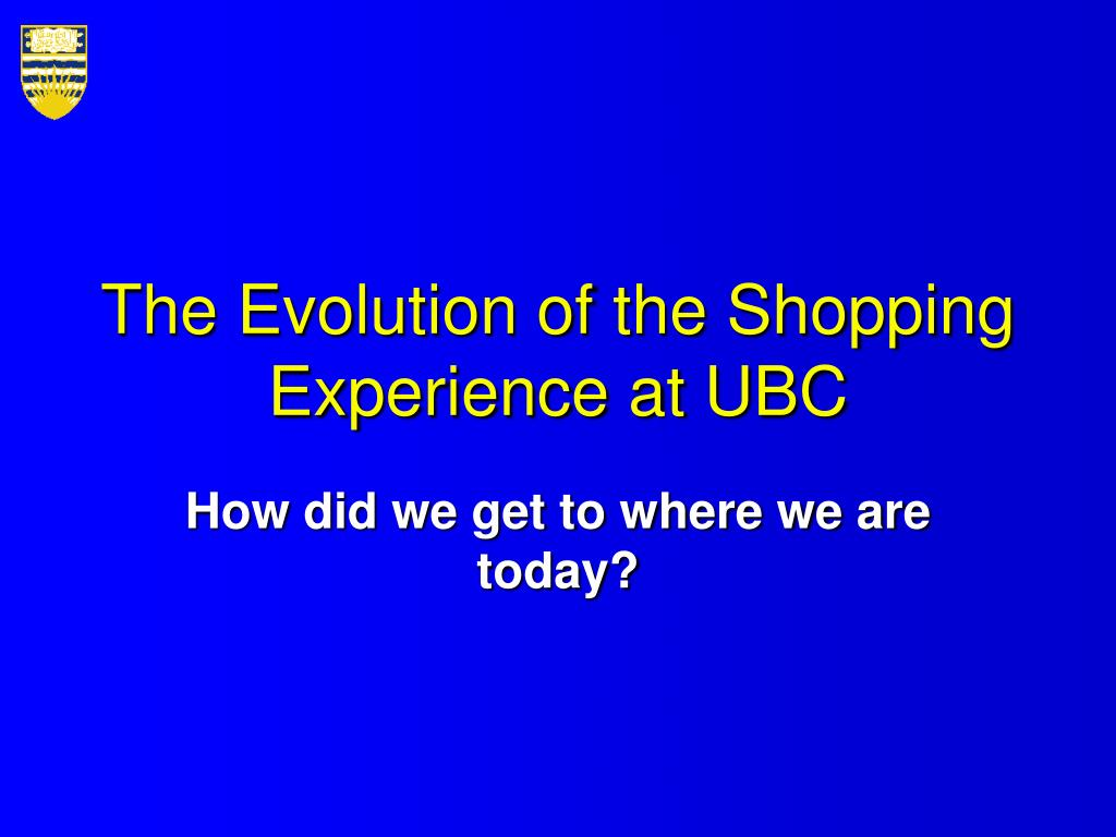 The Evolution of the Shopping Experience at UBC
