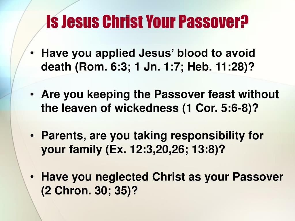Is Jesus Christ Your Passover?