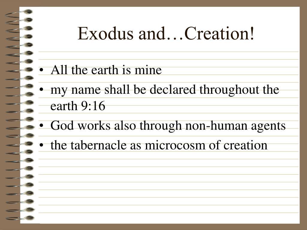 Exodus and…Creation!