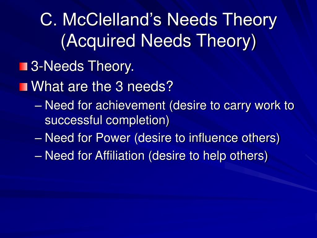 C. McClelland's Needs Theory  (Acquired Needs Theory)