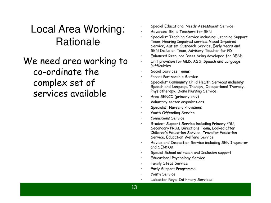 We need area working to co-ordinate the complex set of services available