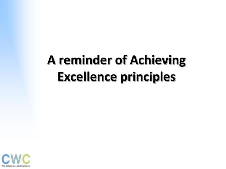 A reminder of Achieving Excellence principles