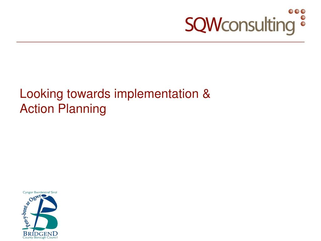Looking towards implementation &