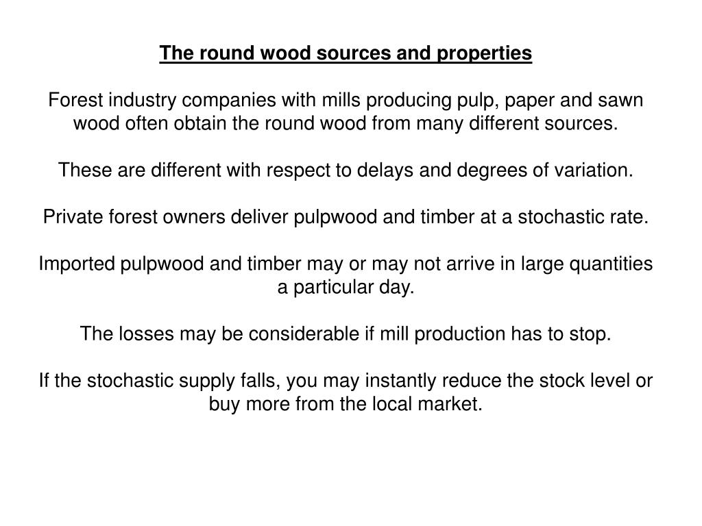 The round wood sources and properties