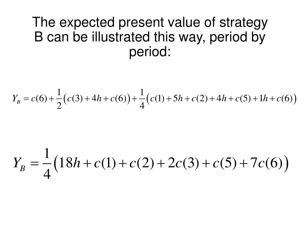 The expected present value of strategy B can be illustrated this way, period by period: